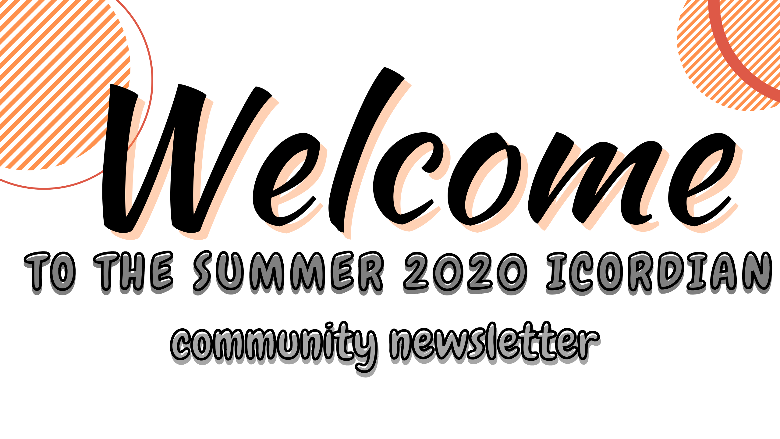 Welcome to the summer 2020 ICORDian community newsletter